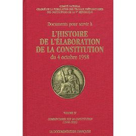 Documents pour servir à l'histoire de l'élaboration de la Constitution du 4 Octobre 1958